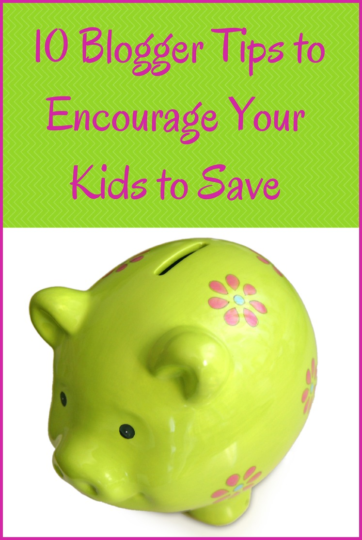10 Blogger Tips to Encourage Your Children to Save