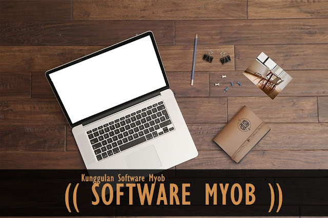 keunggulan software akuntansi myob, jelaskan keunggulan software akuntansi myob, keunggulan myob