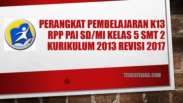 RPP PAI SD/MI Kelas 5 Kurikulum 2013 Revisi 2017 Semester 2