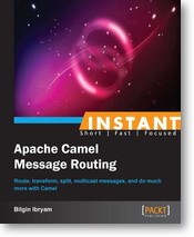 Instant Apache Camel Message Routing Book