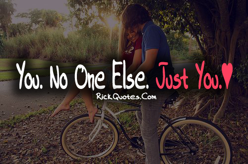 Love Quotes | No One Else Just You