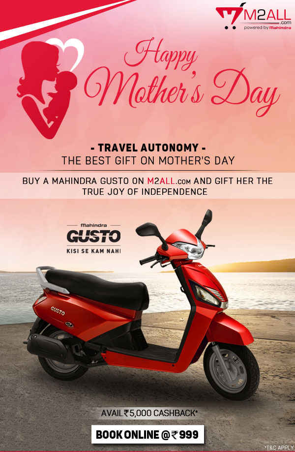 Avail Rs 5000 cash back on Mahindra Gusto scooter | Mother's day discount offer | May 2016