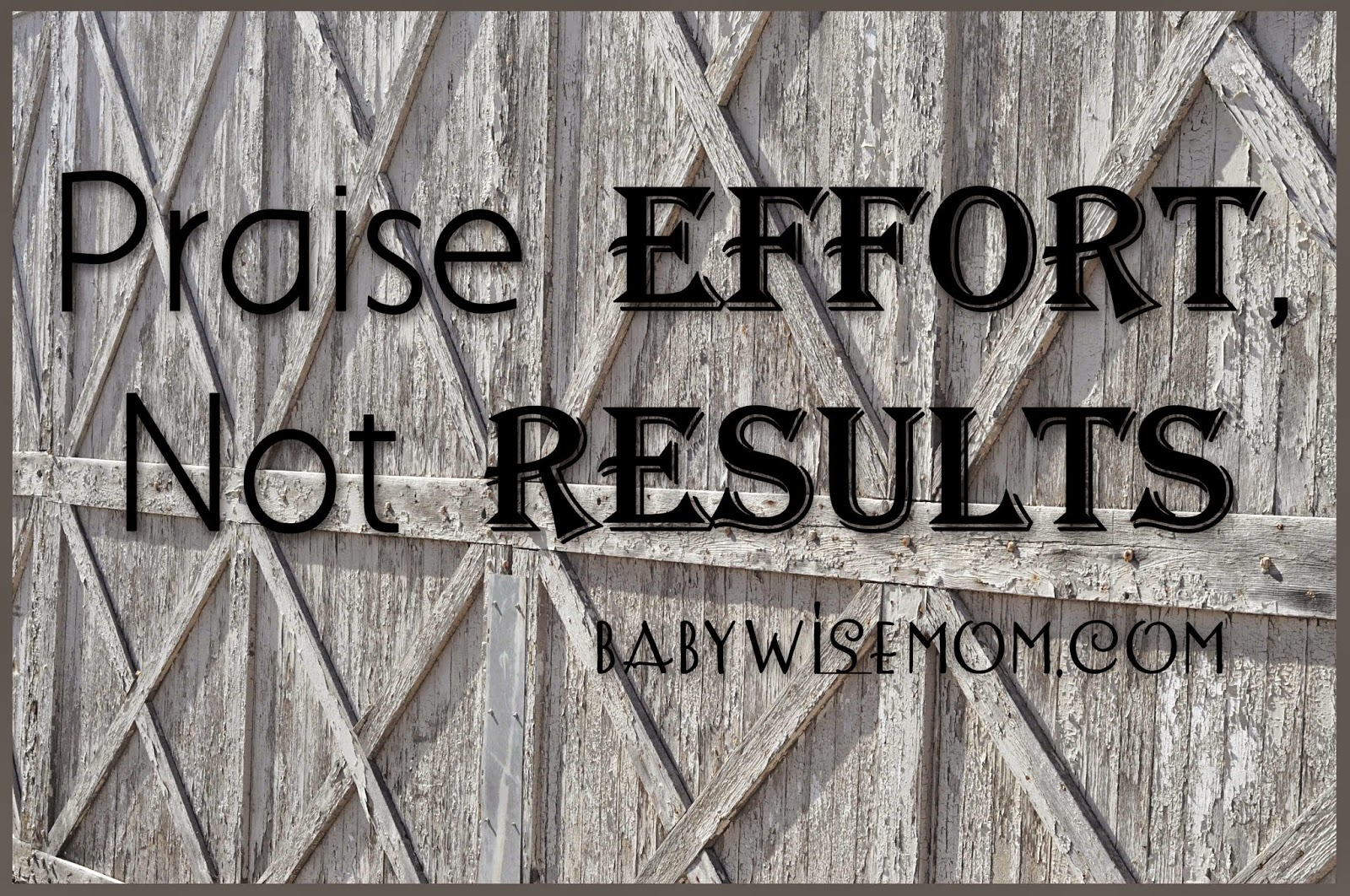 Praise Effort, Not Results