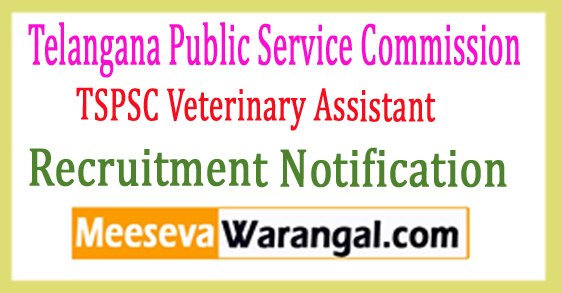 TSPSC Veterinary Assistant Recruitment Notification 2017
