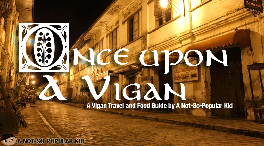 A Vigan Travel and Food Guide by A Not-So-Popular Kid