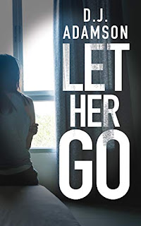 LET HER GO: Lillian Dove Mystery book promotion D. J. Adamson