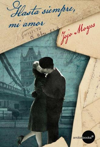 Hasta siempre, mi amor - Jojo Moyes