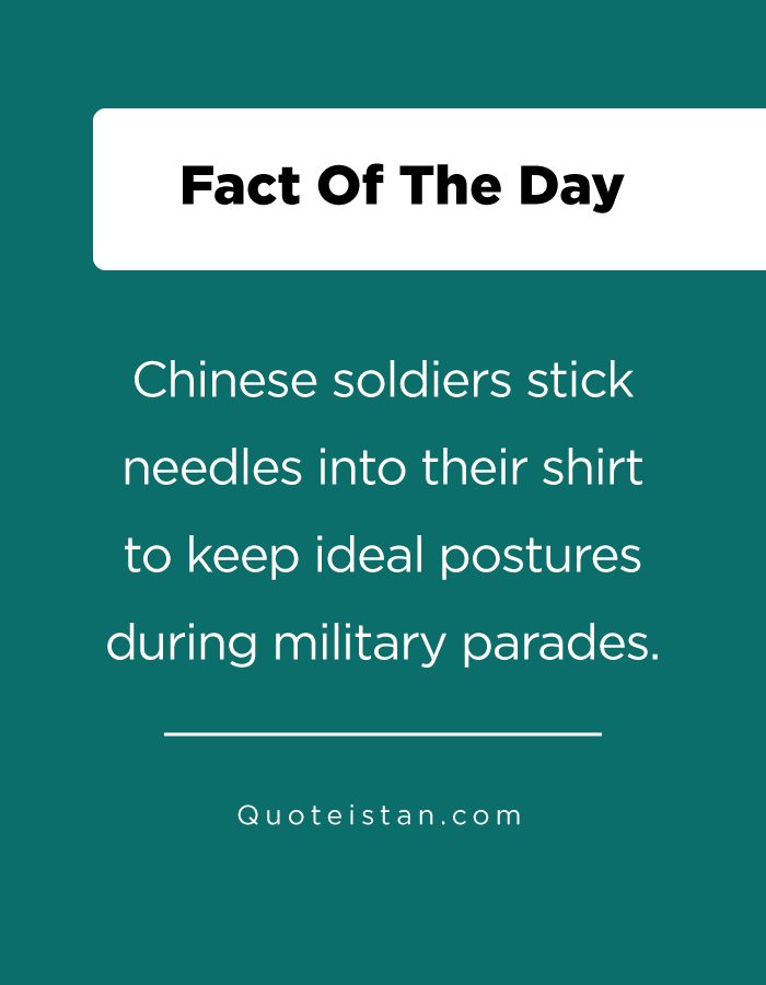 Chinese soldiers stick needles into their shirt to keep ideal postures during military parades.