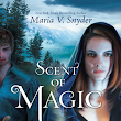 ARC Review: Scent of Magic by Maria V. Snyder