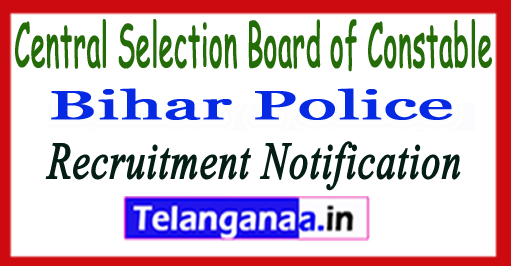 Bihar Police Central Selection Board of Constable Recruitment Notification 2017 Apply