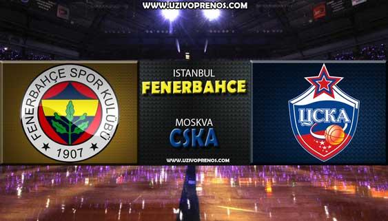 EVROLIGA: CSKA Moskva - Fenerbahče UŽIVO PRENOS ONLINE