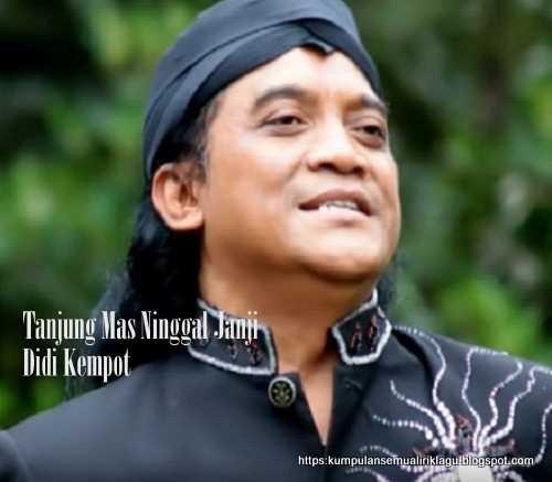 Lagu Tanjung Mas Ninggal Janji Didi Kempot