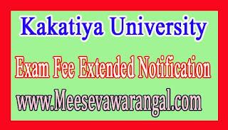 Kakatiya University PG 1st Sem Nov 2016 Exam Fee Extended Notification