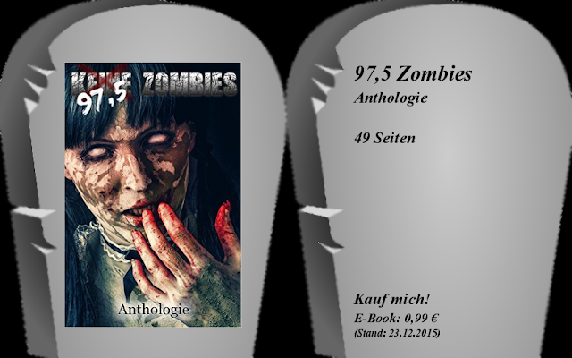 http://www.amazon.de/97-5-Zombies-Maria-Engels-ebook/dp/B00ZC8FAT6/ref=sr_1_1?ie=UTF8&qid=1451326998&sr=8-1&keywords=97+5+zombies