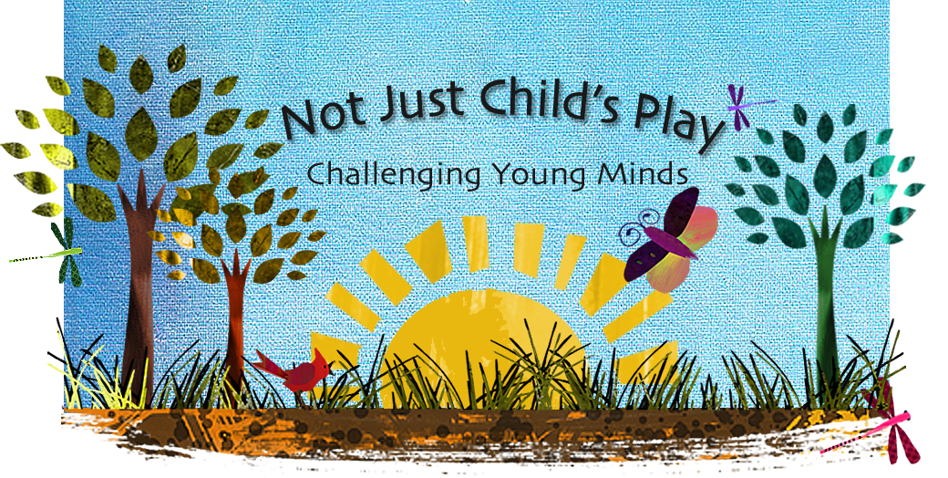 Not Just Child's Play: Challenging Young Minds