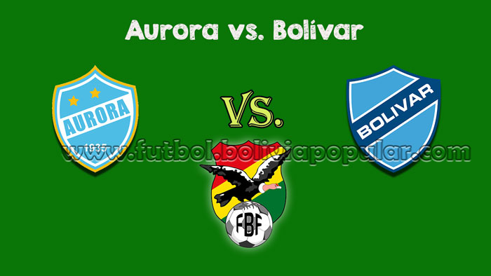 Aurora vs. Bolívar - Torneo Clausura 2018