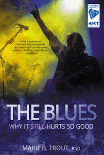 Marie Trout's The Blues – Why It Still Hurts So Good book