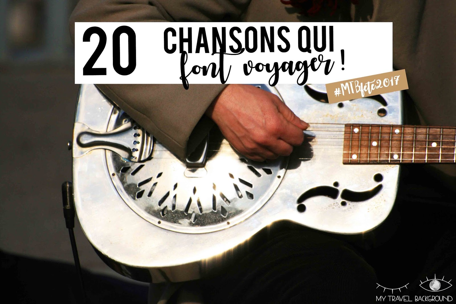 My Travel Background : 20 chansons qui font voyager