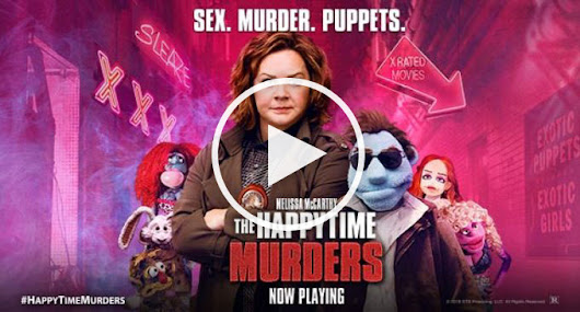 Watch The Happytime Murders Full Movie in HD Print