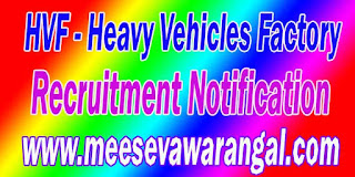 HVF (Heavy Vehicles Factory) Recruitment Notification