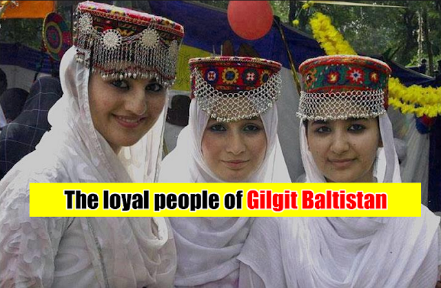 The loyal people of Gilgit Baltistan