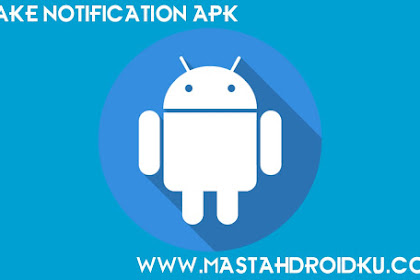 Download Fake Notification : Aplikasi Android Keren
