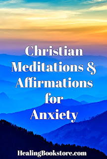 Christian meditations and affirmations for anxiety