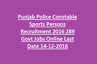 Punjab Police Constable Sports Persons Recruitment 2016 289 Govt Jobs Online Last Date 14-12-2016