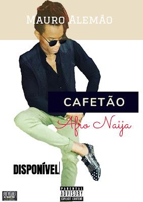 Mauro Alemão - Cafetão ( Afro Naija 2017) Download