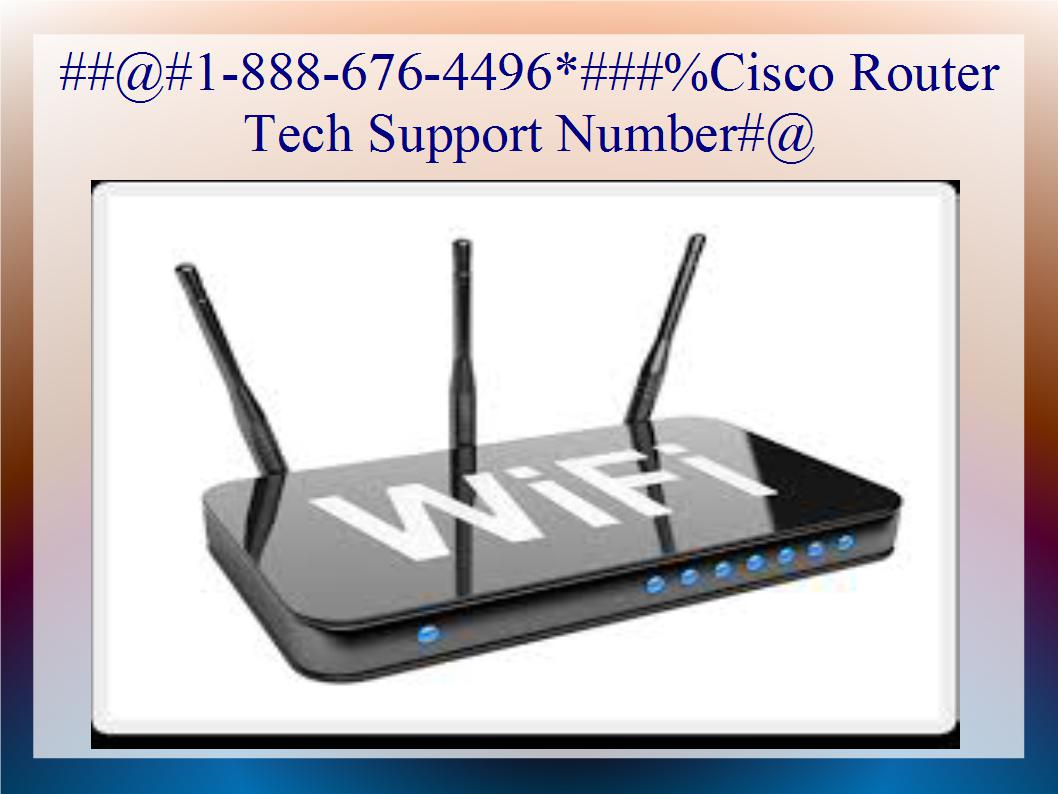 Cisco Router Technical Support 1 888 676 4496 Number