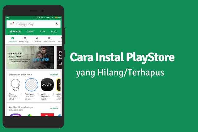 Cara Instal Play Store yang Hilang / Terhapus