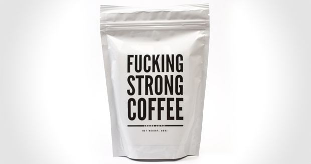 Fucking Strong Coffee