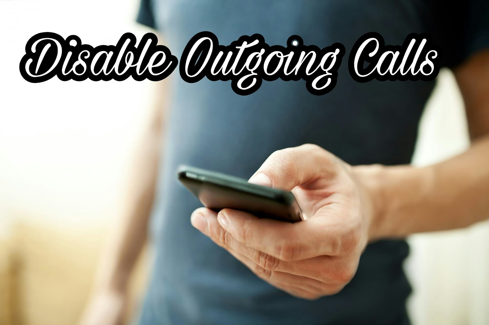 Android-Phone-Me-Outgoing-Call-Kaise-Off-Kare