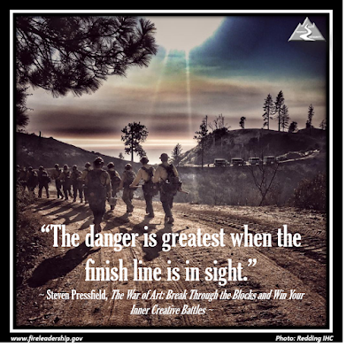 """The danger is greatest when the finish line is in sight."" ~ Steven Pressfield, The War of Art: Break Through the Blocks and Win Your Inner Creative Battles ~ (Hotshot crew hiking back to vehicles)"