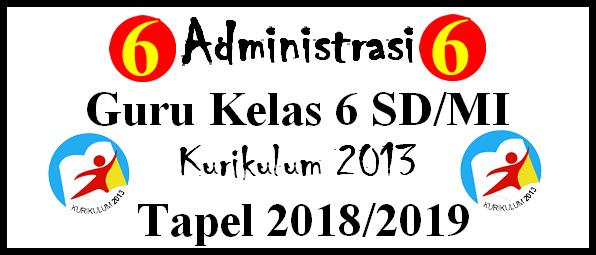 Administrasi Guru Kelas 6 Sd/Mi K-2013 Tapel 2018/2019