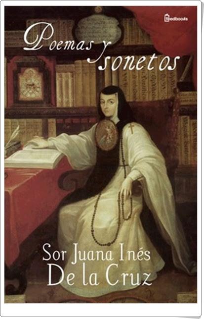 """""""Poemas y sonetos"""" de Sor Juana Inés de la Cruz"""