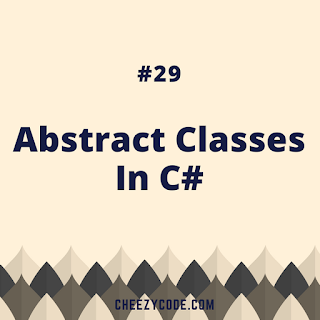 abstract class in csharp cheezycode