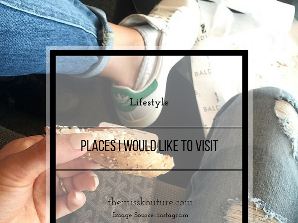 Ten places I would like to visit