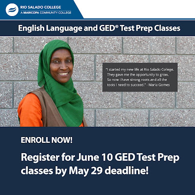 "Poster featuring a woman smiling at camera.  Quote: ""I started my new life at Rio Salado College. They gave me the opportunity to grow. So now I have strong roots and all the tools I need to succeed."" - Maria Gomes.  Text: English Language and GED Test Prep Classes.  Enroll Now.  Register for June 10 GED Test Prep classes by May 29 deadline!"