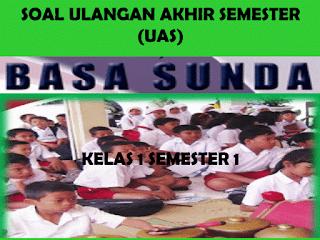 Soal UAS Bahasa Sunda KTSP Kelas 1 Semester 1