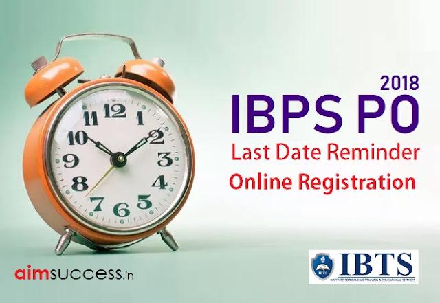 Last Date Reminder IBPS PO 2018 (MT-VIII)