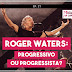 Ep #21 - Roger Waters: Progressivo ou Progressista?