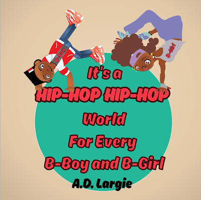 It's a hip hop hip hop world for every bboy and bgirl childrens book