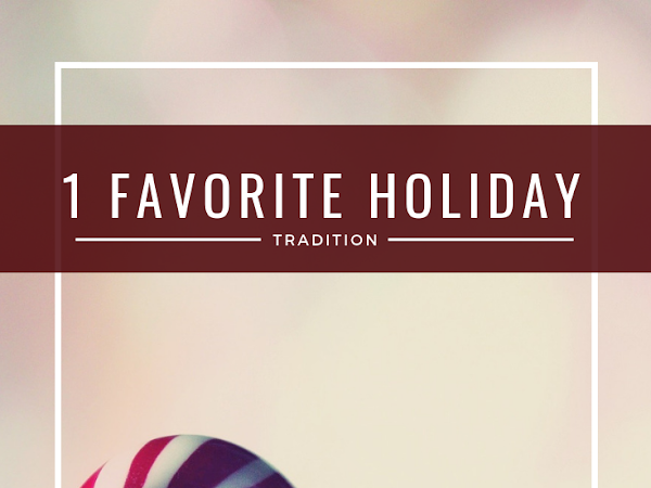 12 Days of Christmas - 1 Favorite Holiday Tradition