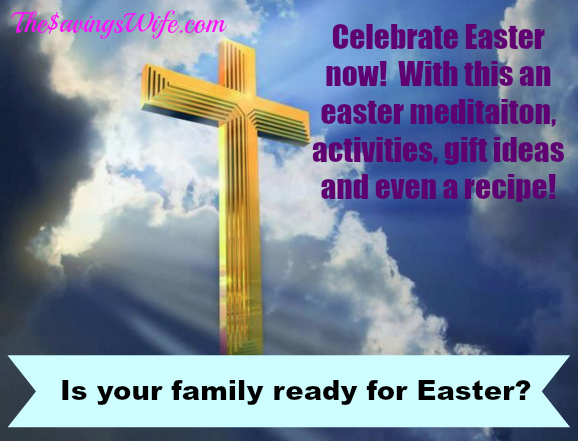 Get your family ready for easter the savings wife check out these easter themed bible studies activities gift ideas and even a recipe to help you make the most out of this easter negle Images
