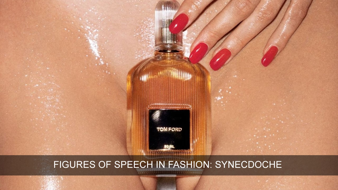 figures of speech in fashion synecdoche fashion semiology