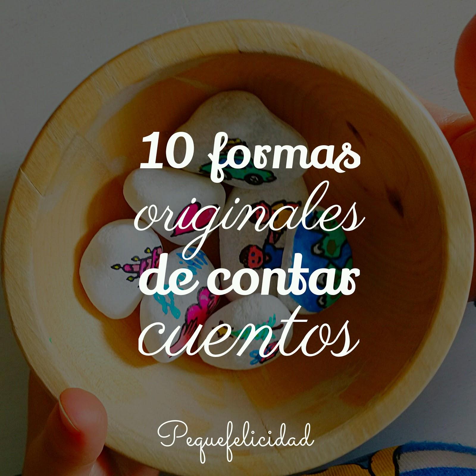 PEQUEfelicidad: 10 FORMAS ORIGINALES DE CONTAR CUENTOS