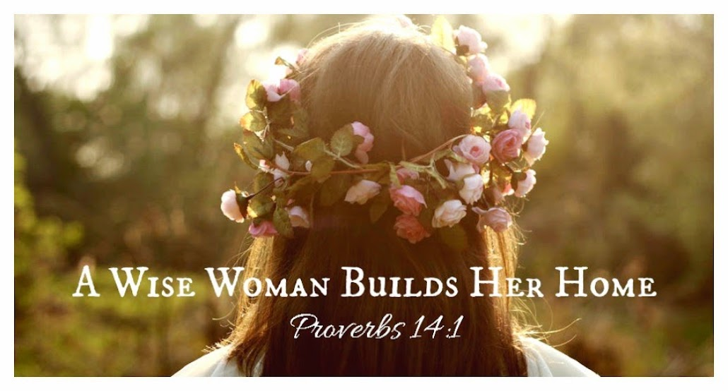 A Wise Woman Builds Her Home: Encouraging Quotes For