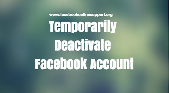 Temporarily Deactivate Facebook Account
