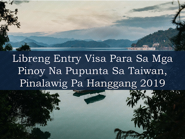 """The visa-free travel program for travelers to Taiwan from neighboring Asian countries like Philippines, Thailand, and Brunei will be extended until  July 2019. Taiwan started a trial one-year visa-free travel regime for visitors from Thailand and Brunei in August 2016. Filipino tourists were added to the program last November for an initial trial period of nine months.  However, with the new extensions, the number of days travelers from Thailand and Brunei for visiting Taiwan visa-free is reduced from 30 days to 14 days,  just the same as that of travelers from the Philippines currently enjoy. Advertisement        Sponsored Links     The visa-free program is part of the government's effort to increase the number of tourists from countries included in its """"New Southbound Policy"""" covering the 10 Southeast Asian countries, six South Asian countries, Australia and New Zealand.  Its purpose is to is aimed to offset a significant slump in tourists from mainland China since 2016 when President Tsai Ying-wen of the independence-leaning Democratic Progressive Party took office.  Since Taiwan started giving free entry visa for the 18 """"Southbound"""" countries in August 2016, the number of visitors from those countries has significantly risen.  Statistics show that visitors from the Philipines reached to about 290,000 visitors last year, higher than 172,000 the previous year. The number of visitors from Thailand last year was more than 292,000, from 195,000 in 2017.  Malaysians and Singaporeans already enjoy full 30-day visa-free entry to Taiwan, while New Zealanders enjoy full 90-day visa-free entry and Australians enjoy the same on a trial basis until Dec. 31.    Manila Economic and Cultural Office (MECO) said there are some 150,000 Filipinos working in Taiwan, mostly in the manufacturing and fisheries sector.    READ MORE: Can A Family Of Five Survive With P10K Income In A Month?    DTI Offers P5K To P200K To Small Business Owners    How Filipinos Can Get Free Oman Visa?    Do"""